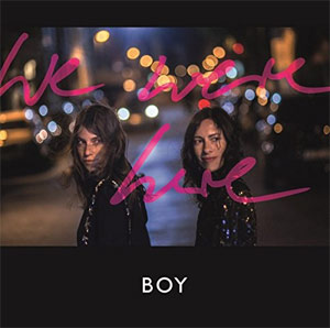 "Cover: Boy ""We Were Here"""